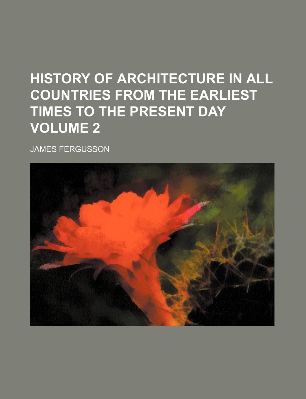 Download History of architecture in all countries from the earliest times to the present day Volume 2 pdf