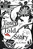 The Town That Told a Story