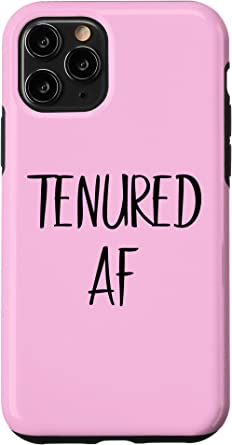 iPhone 11 Pro - Tenured AF Case