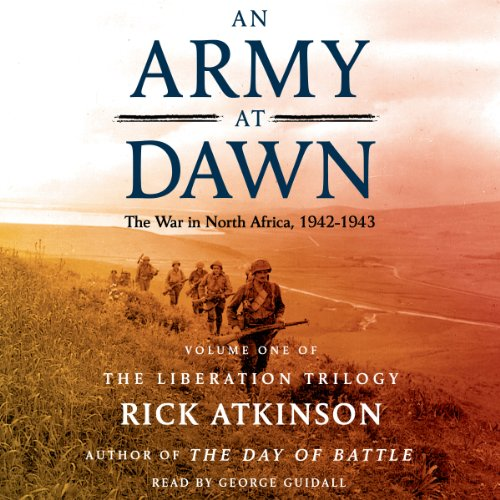 An Army at Dawn: The War in North Africa (1942-1943): The Liberation Trilogy, Volume 1 cover
