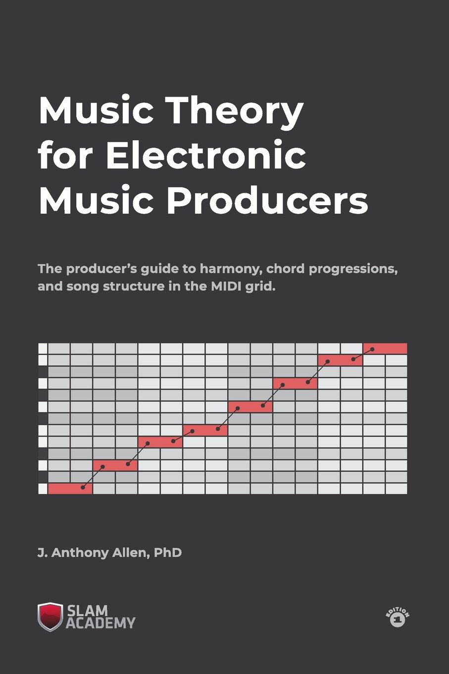 Music Theory for Electronic Music Producers: The producers guide to ...