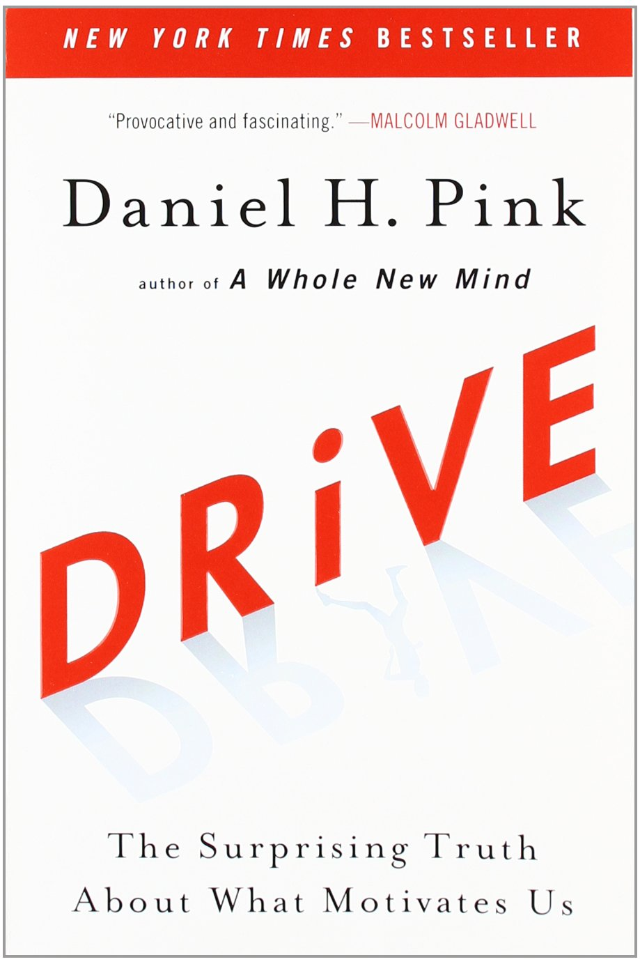 drive the surprising truth about what motivates us daniel h drive the surprising truth about what motivates us daniel h pink 8601234640691 amazon com books