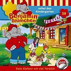 Benjamin rettet den Kindergarten (Benjamin Blümchen 28) Hörspiel