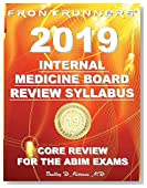 FRONTRUNNERS Internal Medicine Board Review SYLLABUS 2019: Core Review for the ABIM Certification & Recertification Exams