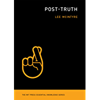 Post-Truth (The MIT Press Essential Knowledge series)