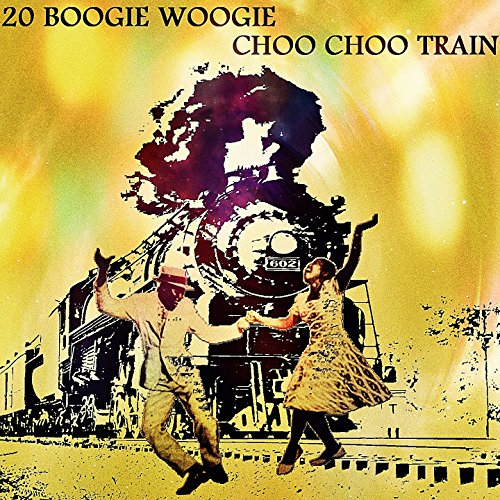 20 Boogie Woogie Choo Choo Train (The Tractors Boogie Woogie Choo Choo Train)