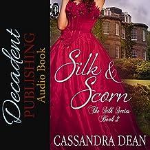 Silk and Scorn: The Silk Series Book 2