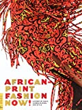 img - for African-Print Fashion Now!: A Story of Tates, Globalization, and Style (Fowler Museum Textile) book / textbook / text book