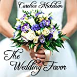 The Wedding Favor   Caroline Andrews