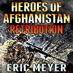 Black Ops Heroes of Afghanistan: Retribution | Eric Meyer