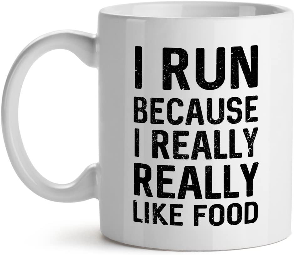 I Run Because I Really Like Food Cool Unique Popular Office Tea Coffee Gift Cup Mug