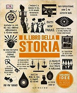: Il libro della storia. Grandi idee spiegate in modo ...