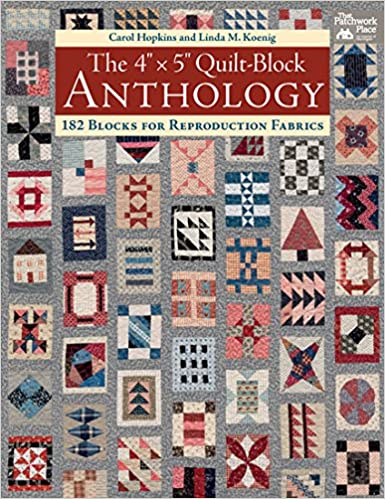 The 4 x 5 Quilt-Block Anthology 182 Blocks for Reproduction Fabrics