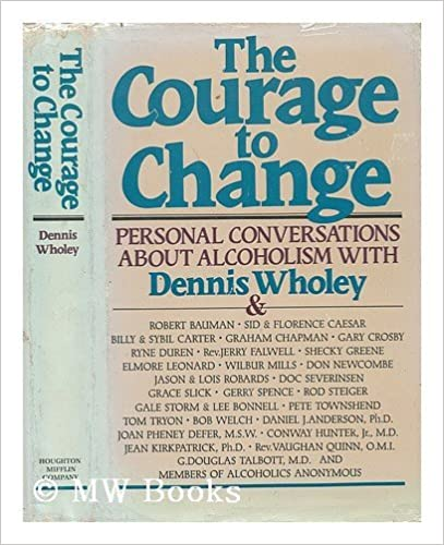 The Courage to Change: Hope and Help for Alcoholics and Their Families