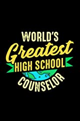 World's Greatest High School Counselor: School Gift For Teachers Paperback