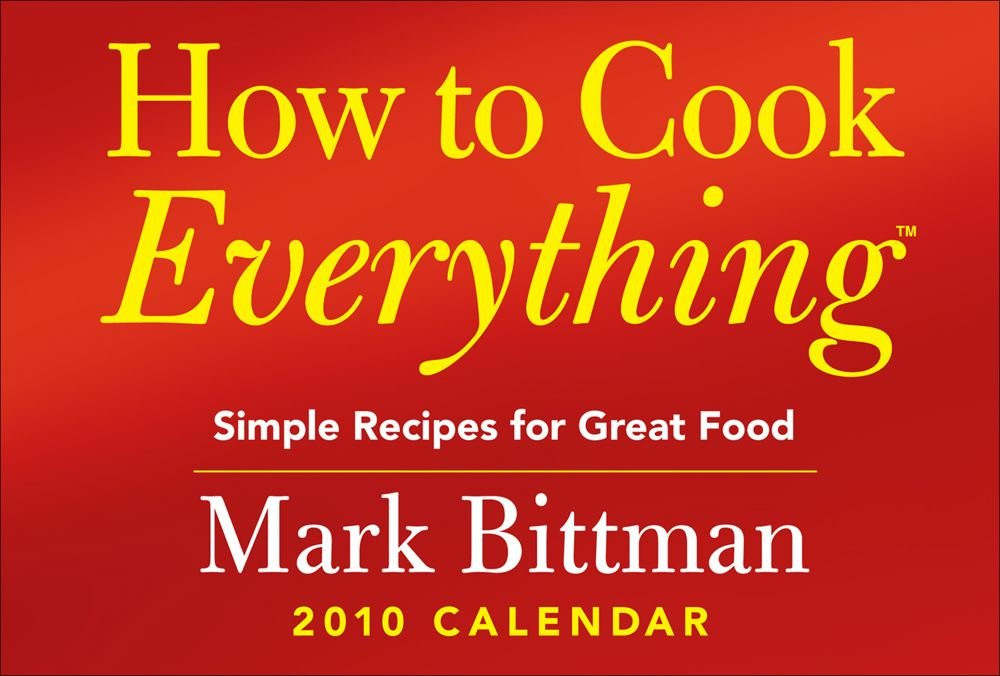Download How to Cook Everything?: Simple Recipes for Great Food: 2010 Day-to-Day Calendar pdf