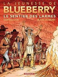 La jeunesse de Blueberry, tome 17 : Le sentier des larmes par François Corteggiani