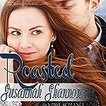 Roasted: The Cass Chronicles, Book 1 | Susannah Shannon