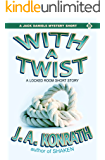 "With A Twist - A Lt. Jack Daniels Locked Room Mystery Short Story (Jacqueline ""Jack"" Daniels Mysteries)"