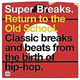 Super Breaks: Return Tothe Old School