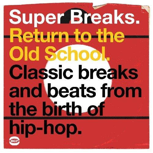 Super Breaks – Return To The Old School