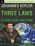 Johannes Kepler and the Three Laws of Planetary Motion, Fred Bortz, 1477718052