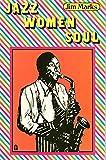 Jazz, Women, Soul, Jim Marks, 0912310715