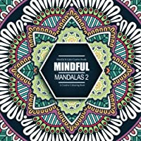 Mindful Mandalas 2: A Creative Colouring Book: Mindful & Creative Calm Colouring Books For Adults & Children