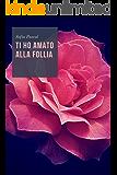 Ti ho amato alla follia (Amori e altri difetti Vol. 1)