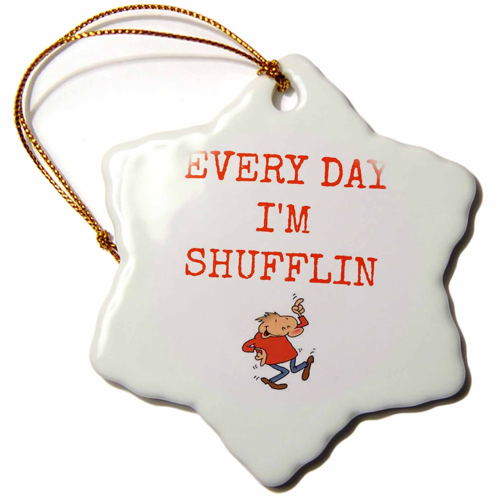 3dRose ORN_172358_1 Every Day I'm Shuffling, Dancing Man Picture, Red Lettering Snowflake Ornament, Porcelain, 3''