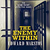 The Enemy Within: Home Front Detective, Book 6 | Edward Marston