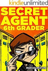 Secret Agent 6th Grader (a hilarious mystery for children ages 9-12)
