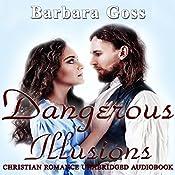 Dangerous Illusions: Hearts of Hays, Book 1 | Barbara Goss