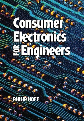Consumer Electronics for Engineers (Wiley Series in Practical Strategy)