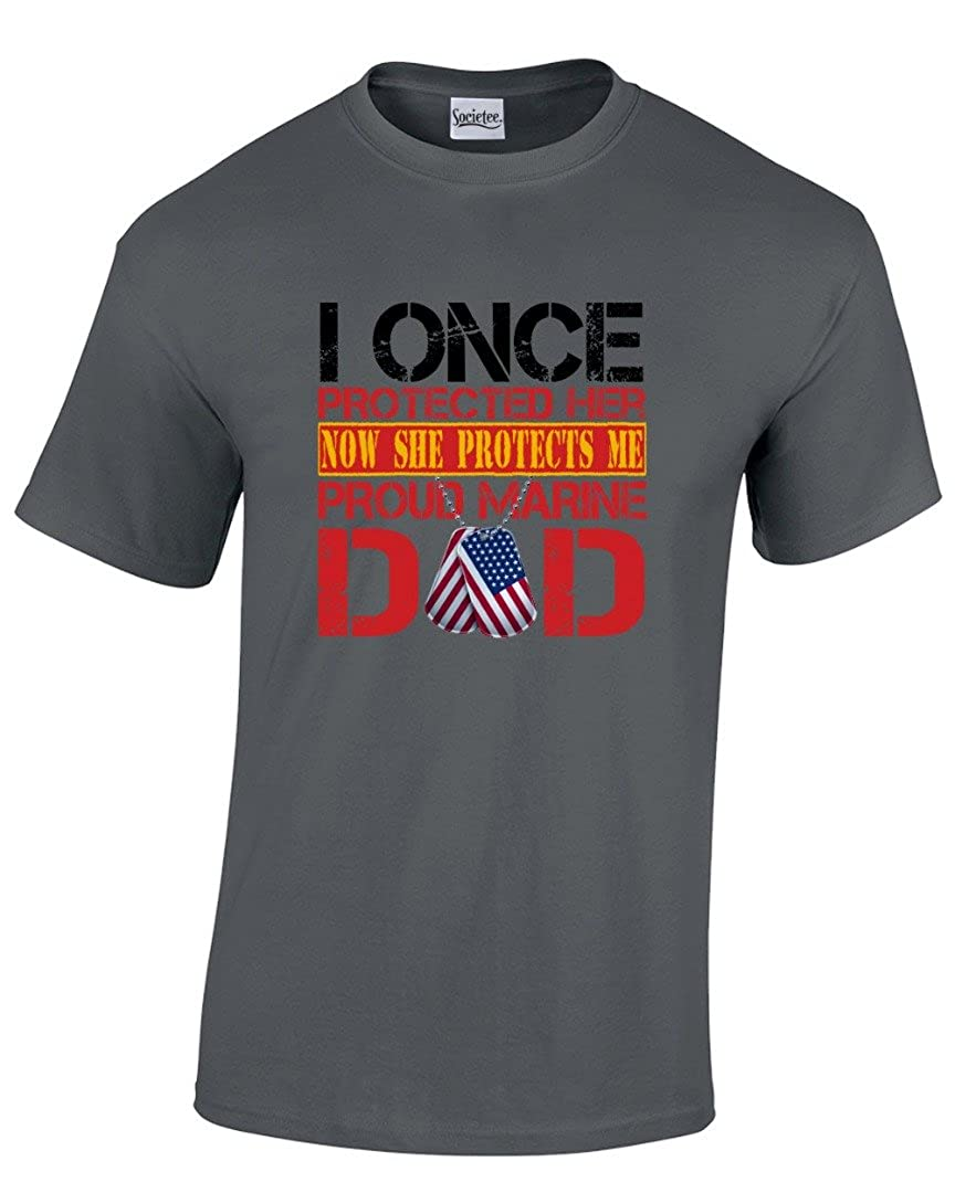 Proud Father of his Marine Daughter I Once Protected Her Now She Protects Me Proud Marine Dad T-Shirt