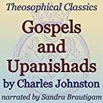 Gospels and Upanishads: Theosophical Classics | Charles Johnston
