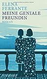 Meine geniale Freundin: Band 1 der Neapolitanischen Saga (Kindheit und frühe Jugend) (Neapolitanische Saga)