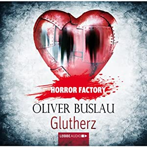 Glutherz (Horror Factory 11) Hörbuch