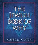 The Jewish Book of Why, Alfred J. Kolatch, 0762441232
