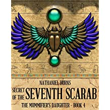 Secret of the 7th Scarab (The Mummifier's Daughter Series Book 4)