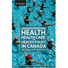 Understanding Health, Health Care, and Health Policy In Canada: Sociological Perspectives