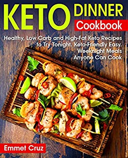 Keto Dinner Cookbook Healthy Low Carb And High Fat Keto Recipes