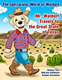 The Spectacular World of Waldorf: Mr. Waldorf Travels to the Great State of Texas