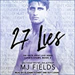 27 Lies: Truth About Love Series, Book 2, Luke's Story | MJ Fields