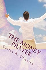 The Money Prayer: This Prayer Has Helped Many People Receive Extra Money! Paperback
