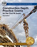 Construction Depth Practice Exams for the Civil PE Exam