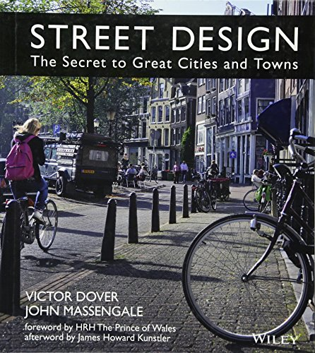 Street Design: The Secret to Great Cities and Towns - Housing Design Handbook