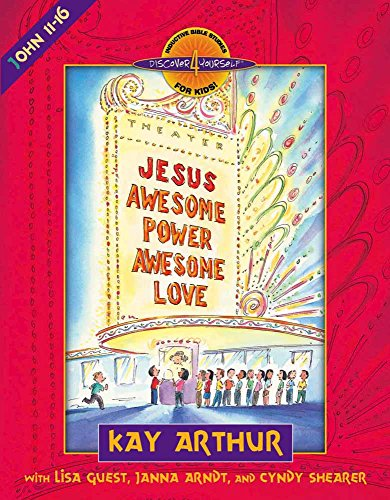 Jesus--Awesome Power, Awesome Love: John 11-16 (Discover 4 Yourself® Inductive Bible Studies for Kids)