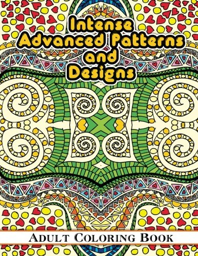 Intense Advanced Patterns And Designs Adult Coloring Book Sacred Mandala Books For Adults Volume 36