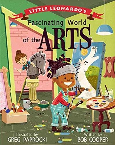 Little Leonardo's Fascinating World of the Arts by Gibbs Smith